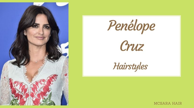 Penélope Cruz Hairstyles, The Best Moments Of Hollywood!