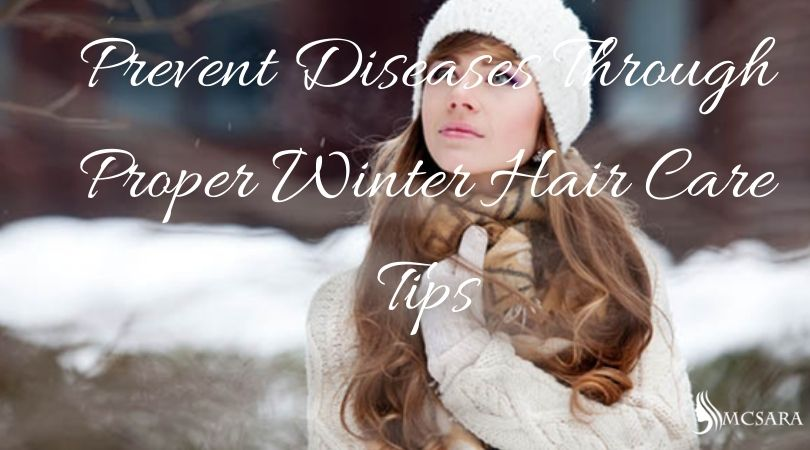 Prevent Diseases Through Proper Winter Hair Care Tips