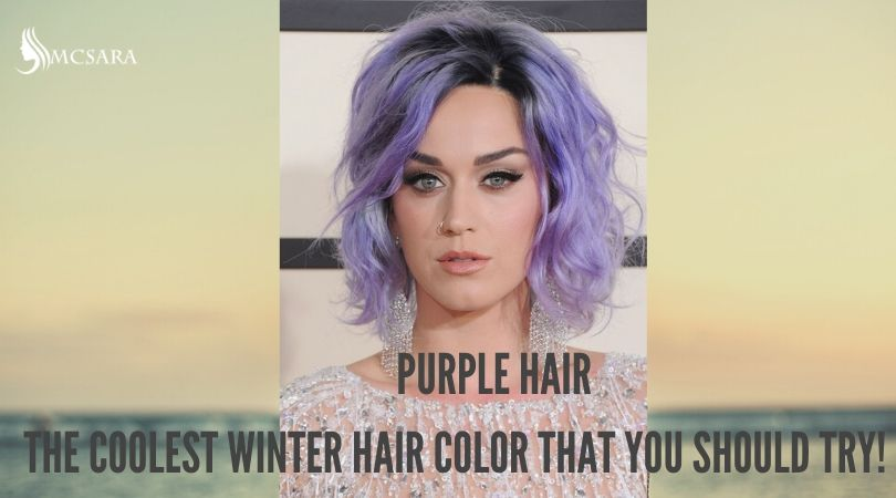 Purple Hair, The Coolest Winter Hair Color That You Should Try!