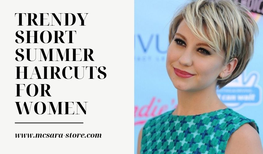 TRENDY SHORT SUMMER HAIRCUTS FOR WOMEN