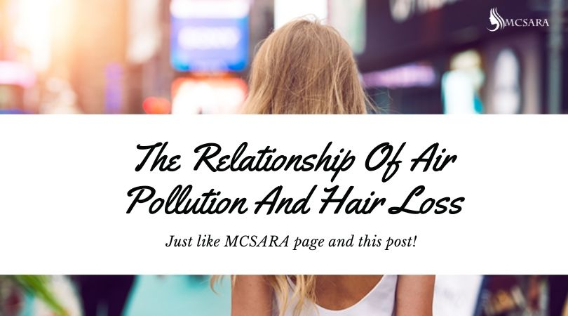 The Relationship Of Air Pollution And Hair Loss
