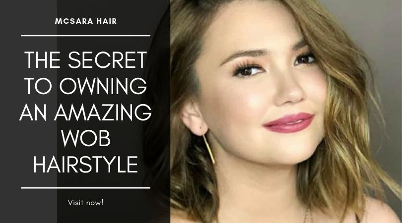 The Secret To Owning An Amazing Wob Hairstyle