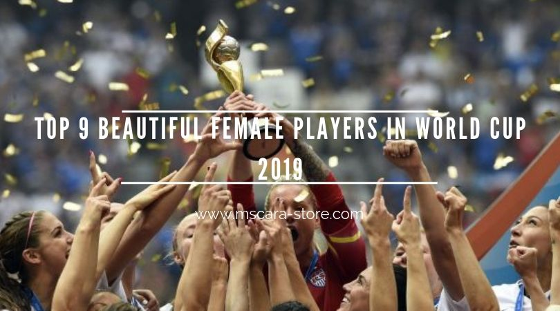 Top 9 Beautiful Female Players In World Cup 2019