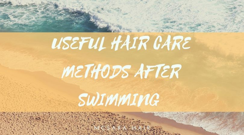 USEFUL HAIR CARE METHODS AFTER SWIMMING