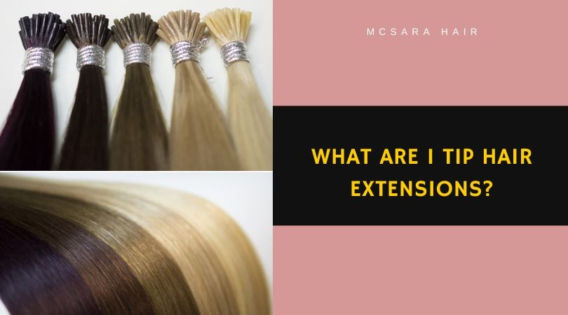 What Are I Tip Hair Extensions?