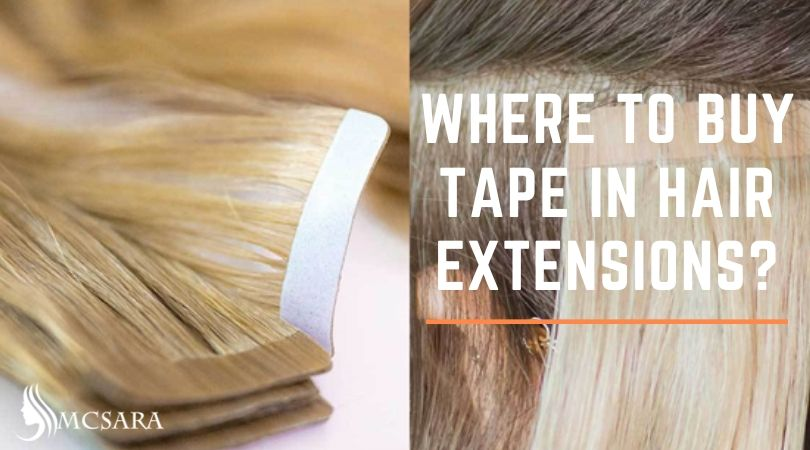 Where to Buy Tape in Hair Extensions?