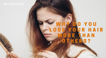 Why Do You Lose Your Hair More Than Others?