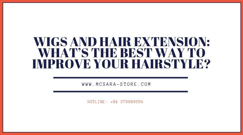 Wigs and Hair Extensions: What's the Best Way to Improve Your Hairstyle?