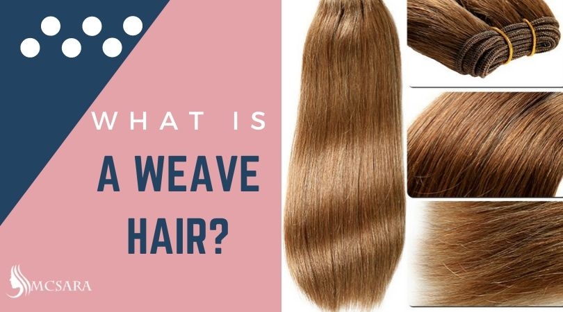 What Is A Weave Hair?