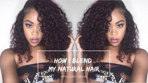 how to blend natural hair with curly weave
