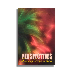 Perspectives: Inspiring Essays On Life