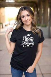 My Clients Are The Reason-SS-Tees
