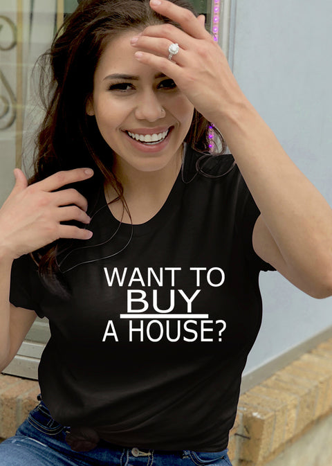 Want To Buy A House-SS-Tees