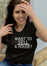 Want To Sell A House-SS-Tees