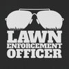 Lawn Enforcement Officer Tee funny Landscaper T-Shirt