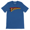Super mom Superhero Mom T-Shirt
