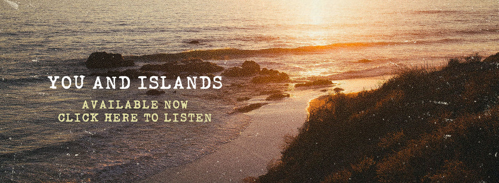 You and Islands Available June 31st - Click Here to Pre-Save