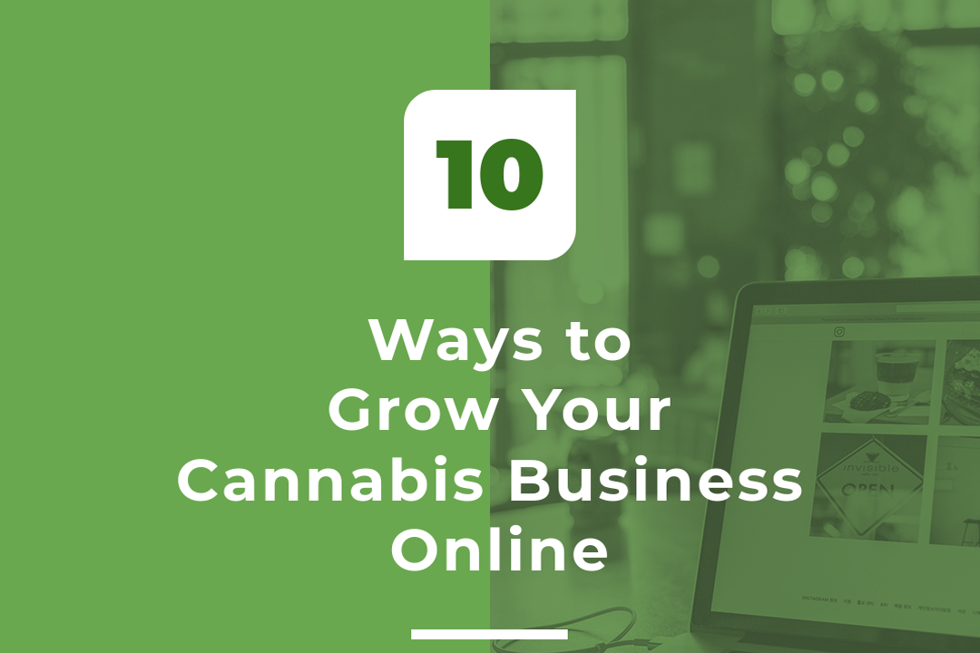 10 Ways To Grow Your Cannabis Business Online