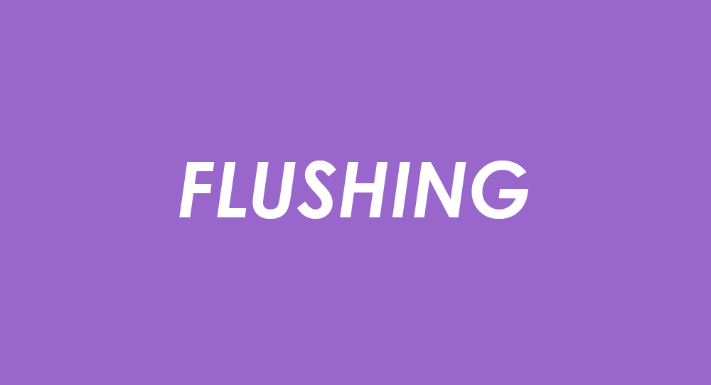 Flushing - Why & How To