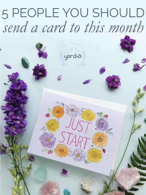 5 People you should send a card to this month
