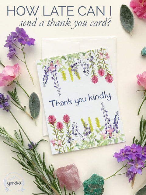 How late can I send a thank you card?
