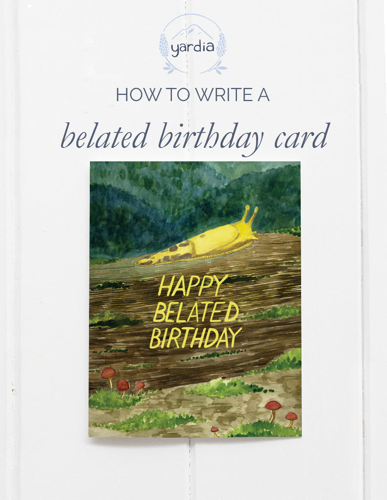 How to write a belated birthday card