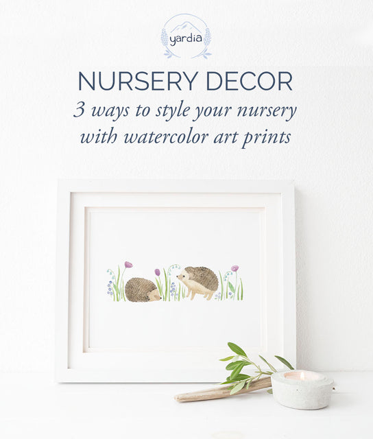 Nursery Decor: 3 ways to style your nursery with watercolor art prints