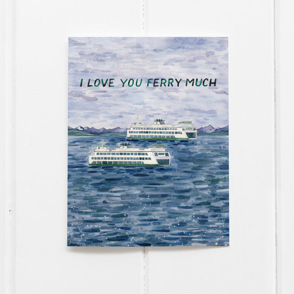 I Love You Ferry Much Card