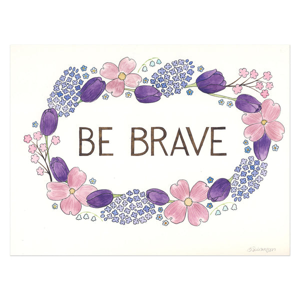 Be Brave Original Watercolor Painting