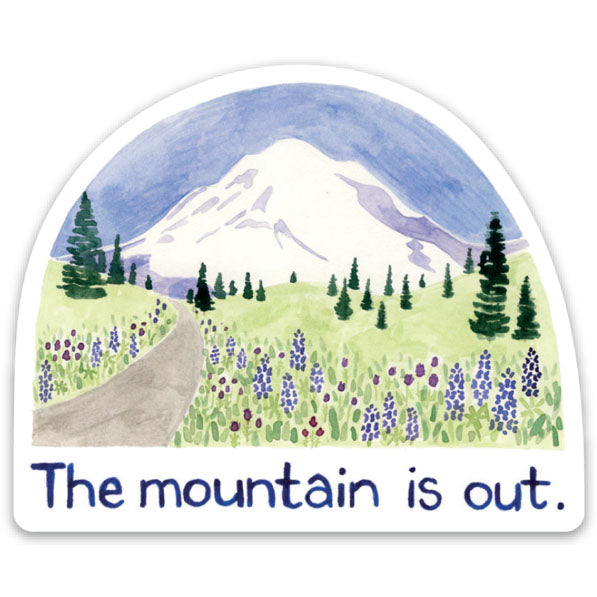 The Mountain Is Out Sticker