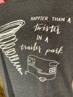 Happier Than a Twister in a Trailer Park TShirt
