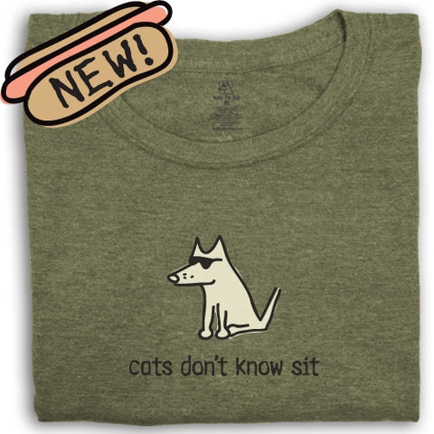 """Cat's Don't Know Sit""  T-Shirt"