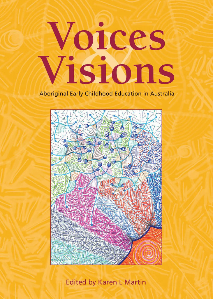 Voices & Visions: Aboriginal early childhood education in Australia