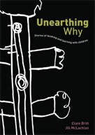 Unearthing Why: Stories of thinking and learning with children