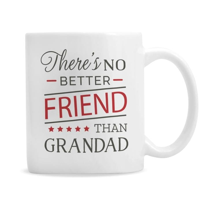 Personalised 'No Better Friend Than Grandad' Mug-Mugs-Give Personalised Gifts