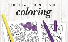 The Health Benefits of Coloring & How to Get the Whole Family On Board