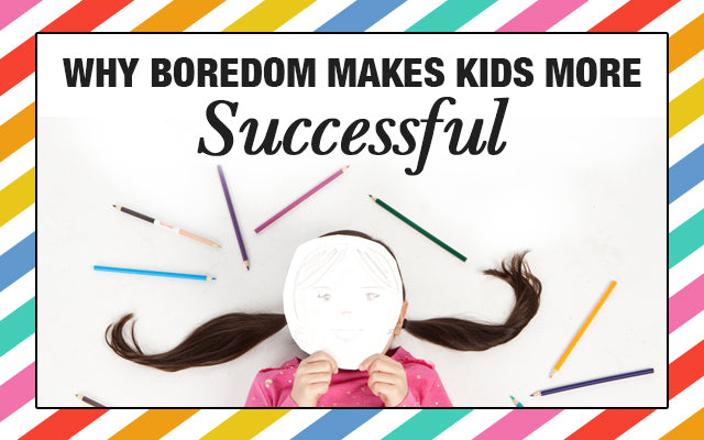 Why Boredom Makes Kids More Successful