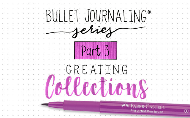 Bullet Journaling Series Part 3: Creating Collections