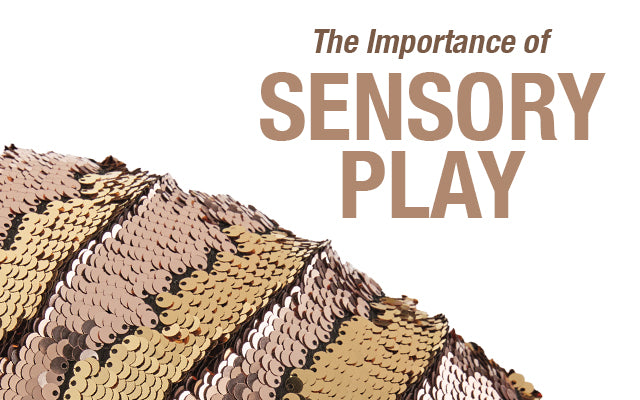 The Importance of Sensory Play