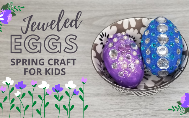 Jeweled Eggs Spring Craft for Kids