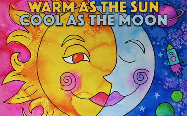Warm as the Sun Cool as the Moon