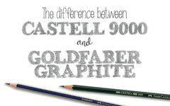 Graphite Pencils: Comparing Castell 9000 and Goldfaber