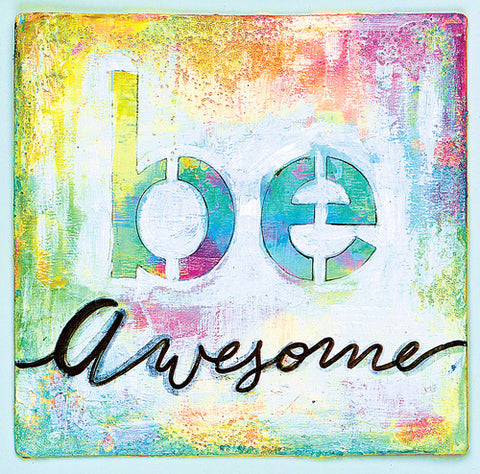 Be awesome mixed media art