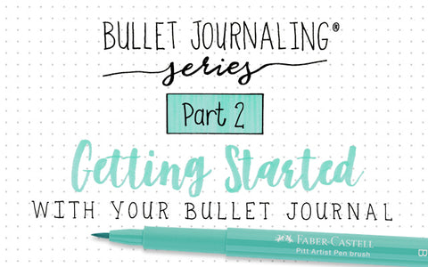 Bullet Journaling Series Part 2: Getting Started with your Bullet Journaling