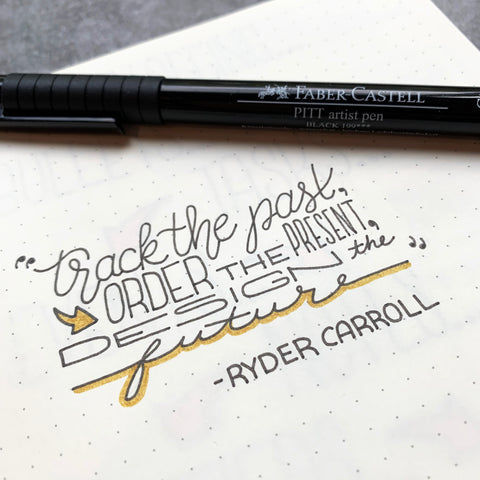 Bullet Journal and Pitt Artist Pen with quote