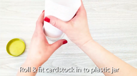 Roll and fit card stock into plastic jar