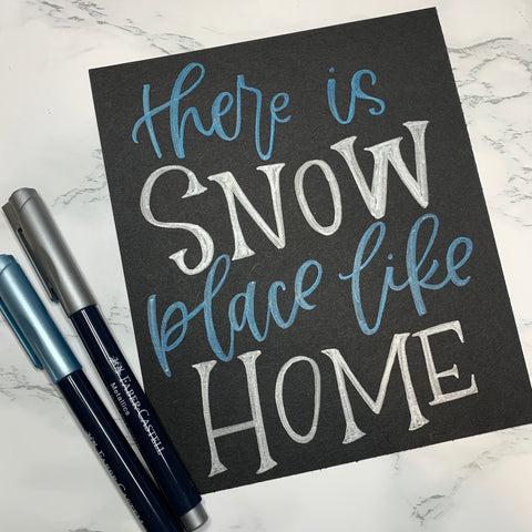 Metallic Markers and Hand Lettered There is Snow Place Like Home