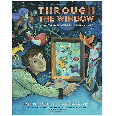 Through the Window Views of Marc Chagall's Life and Art
