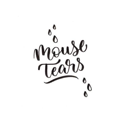 Mouse tears hand lettering