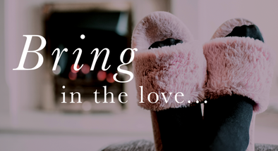February Blog: Bring in the Love...